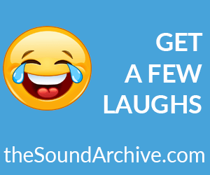 Get a laugh at The Sound Archive